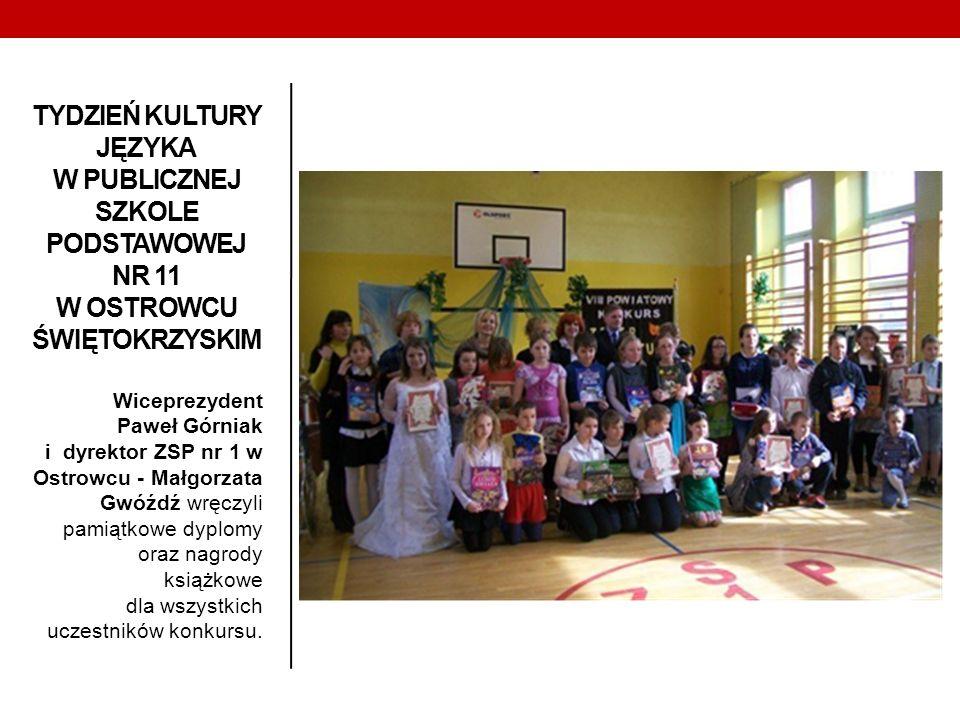 TYDZIEŃ KULTURY JĘZYKA W PUBLICZNEJ SZKOLE PODSTAWOWEJ NR 11 W OSTROWCU ŚWIĘTOKRZYSKIM Wiceprezydent Paweł Górniak i dyrektor ZSP nr 1 w Ostrowcu - Ma
