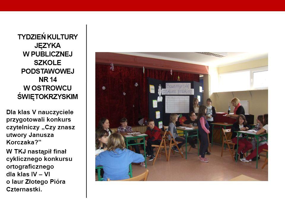 TYDZIEŃ KULTURY JĘZYKA W PUBLICZNEJ SZKOLE PODSTAWOWEJ NR 14 W OSTROWCU ŚWIĘTOKRZYSKIM Dla klas V nauczyciele przygotowali konkurs czytelniczy Czy zna