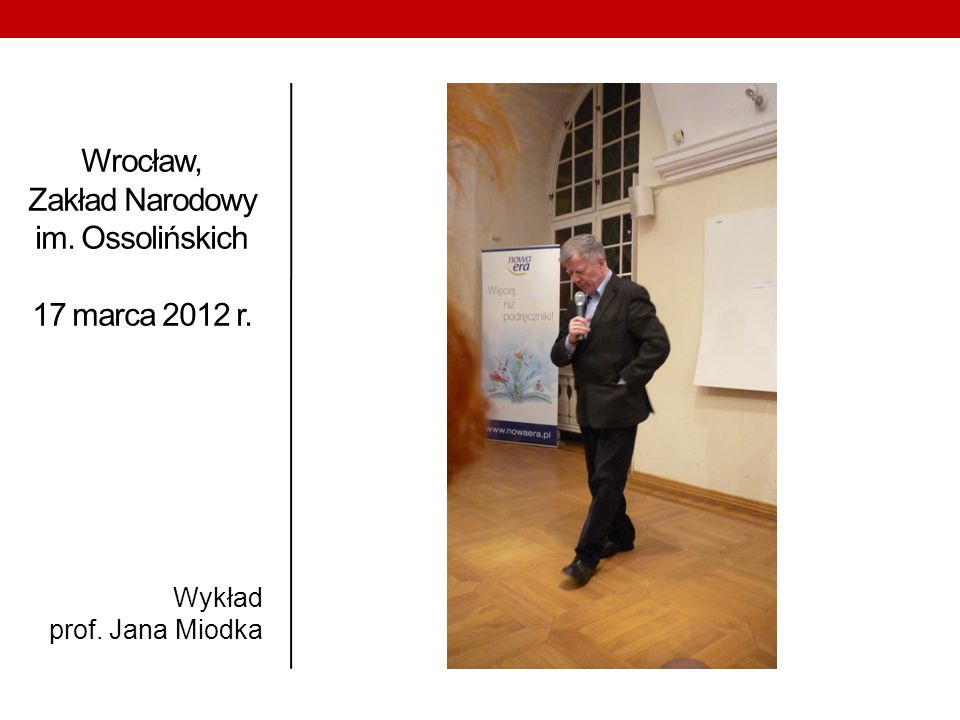 Wrocław, Zakład Narodowy im. Ossolińskich 17 marca 2012 r. Wykład prof. Jana Miodka
