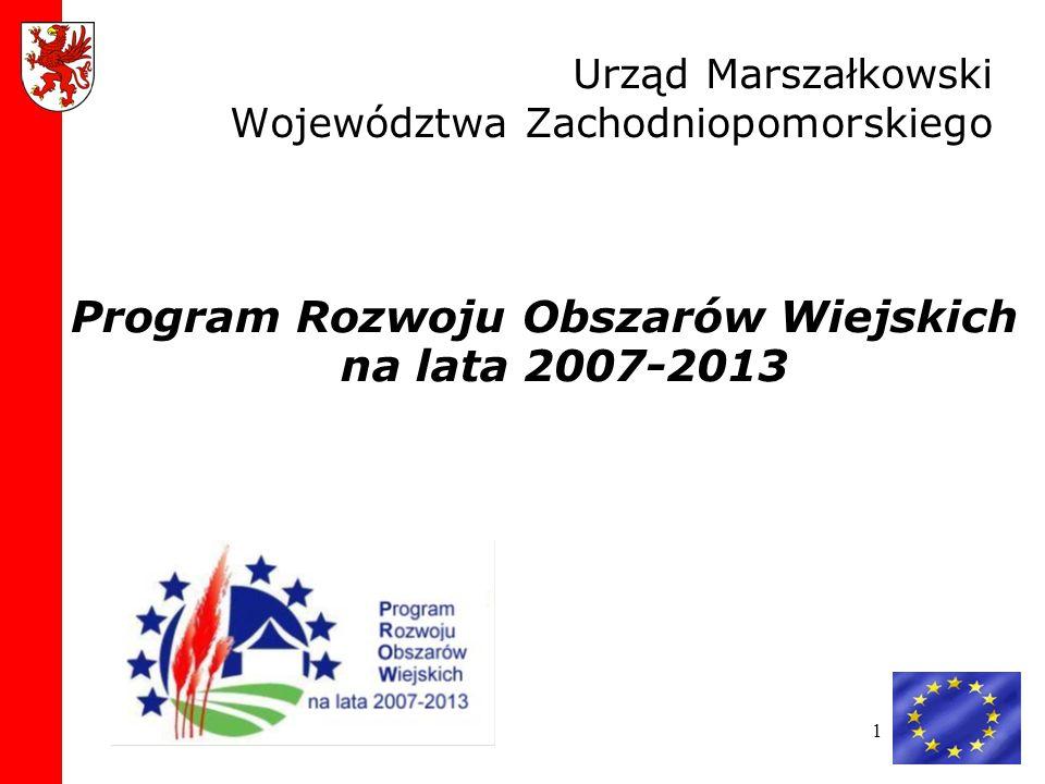 1 Urząd Marszałkowski Województwa Zachodniopomorskiego Program Rozwoju Obszarów Wiejskich na lata 2007-2013