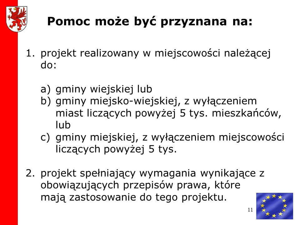 11 1.projekt realizowany w miejscowości należącej do: a)gminy wiejskiej lub b)gminy miejsko-wiejskiej, z wyłączeniem miast liczących powyżej 5 tys.