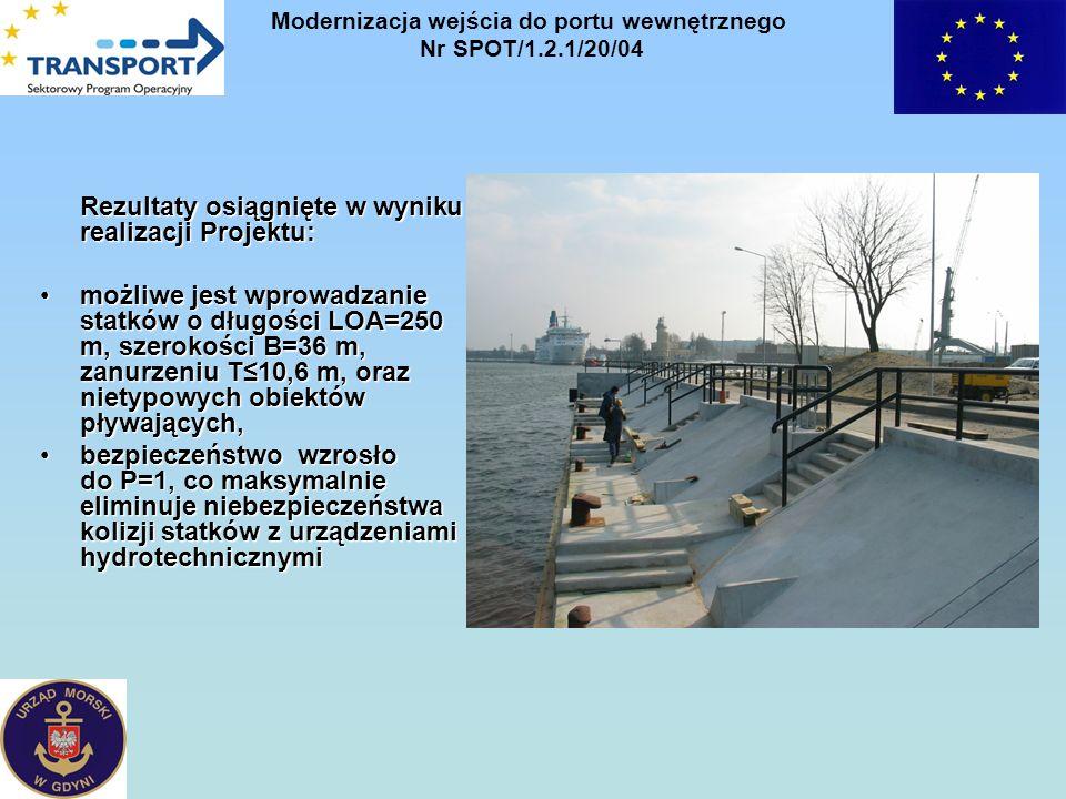 Rezultaty osiągnięte w wyniku realizacji Projektu: możliwe jest wprowadzanie statków o długości LOA=250 m, szerokości B=36 m, zanurzeniu T10,6 m, oraz