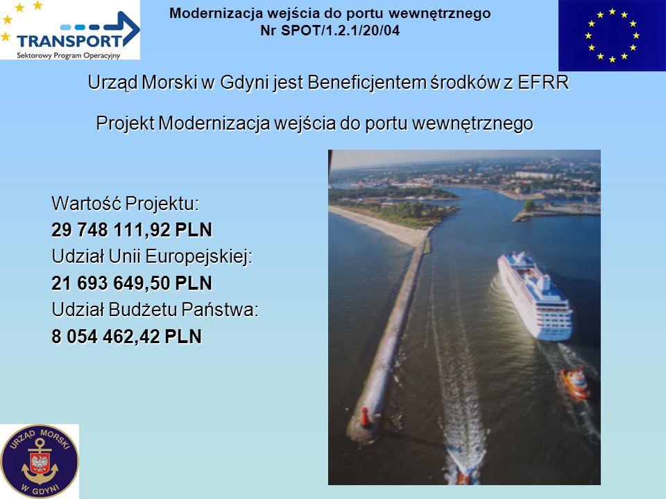 Urząd Morski w Gdyni jest Beneficjentem środków z EFRR Projekt Modernizacja wejścia do portu wewnętrznego Wartość Projektu: 29 748 111,92 PLN Udział U