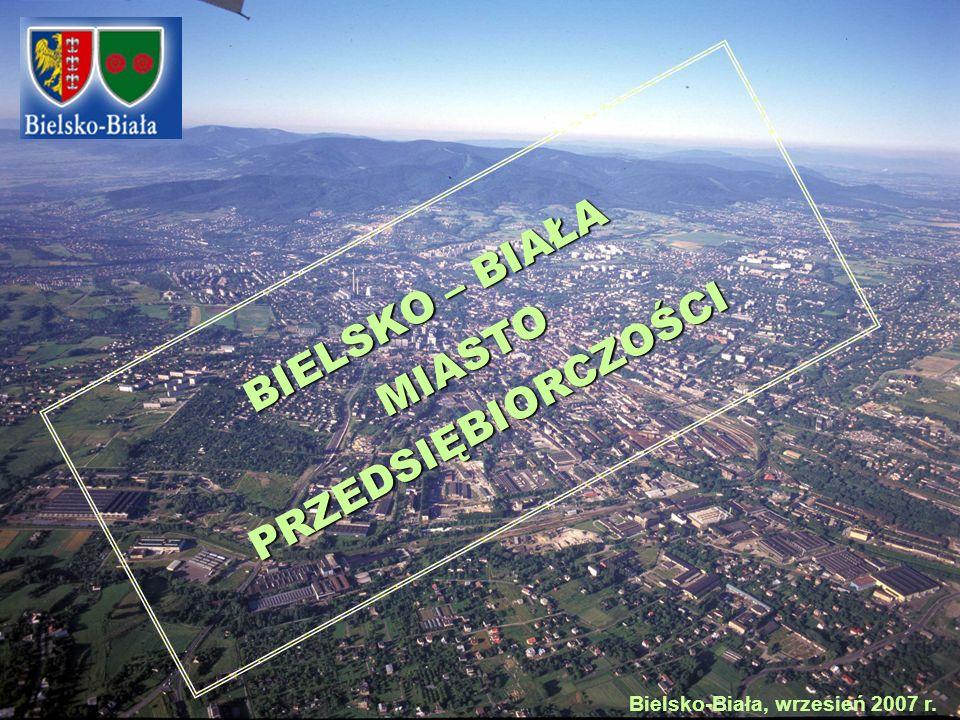 Bielsko-Biała, wrzesień 2007 r. BIELSKO – BIAŁA MIASTO MIASTOPRZEDSIĘBIORCZOŚCI
