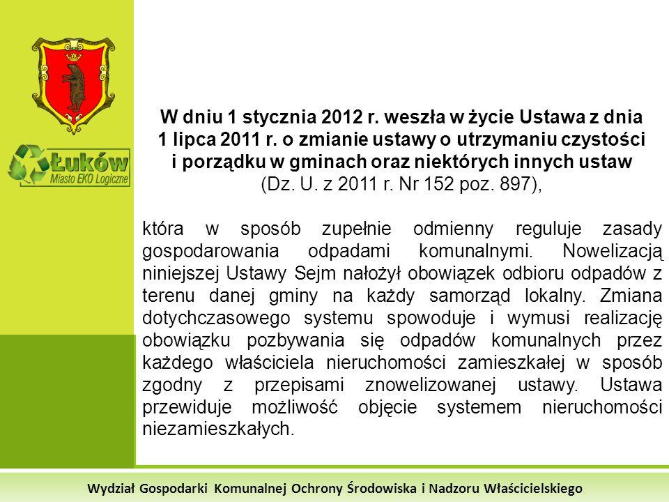 Wydział Gospodarki Komunalnej Ochrony Środowiska i Nadzoru Właścicielskiego W dniu 1 stycznia 2012 r. weszła w życie Ustawa z dnia 1 lipca 2011 r. o z