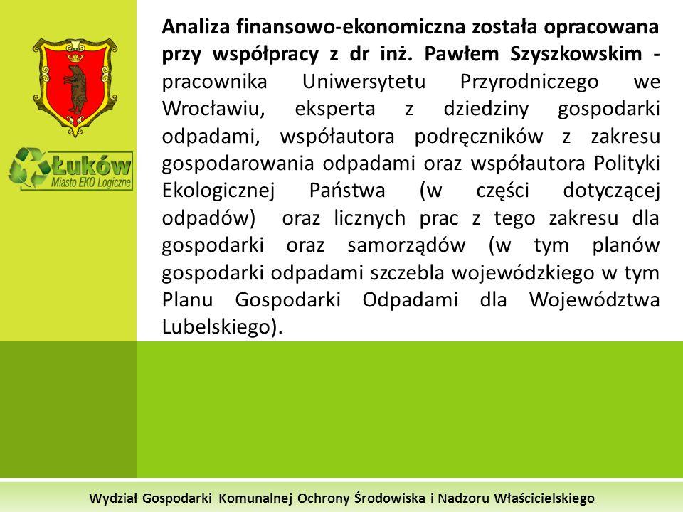 Wydział Gospodarki Komunalnej Ochrony Środowiska i Nadzoru Właścicielskiego Analiza finansowo-ekonomiczna została opracowana przy współpracy z dr inż.