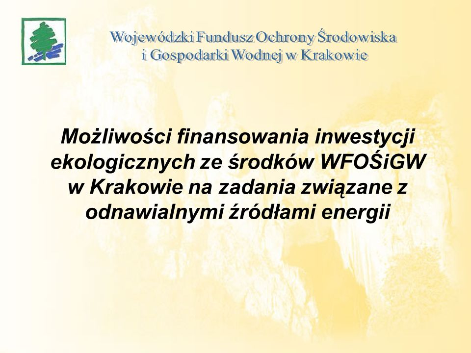 Możliwości finansowania inwestycji ekologicznych ze środków WFOŚiGW w Krakowie na zadania związane z odnawialnymi źródłami energii