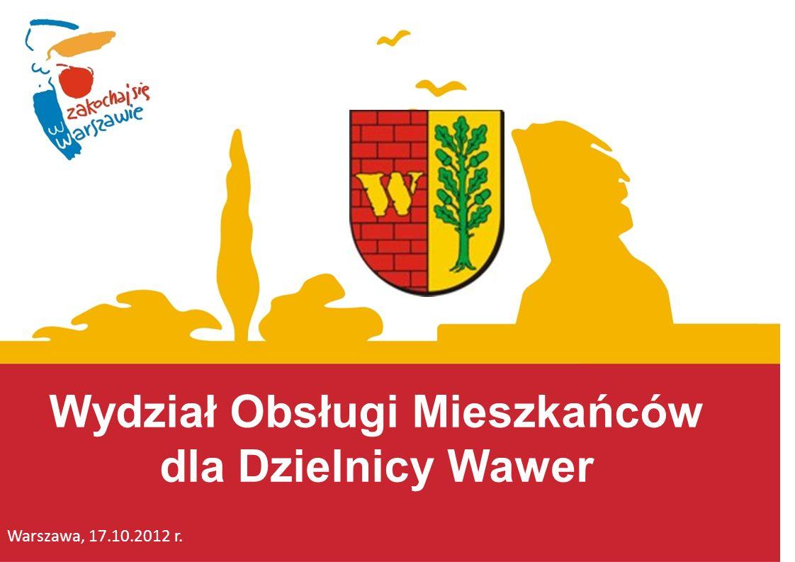 Wydział Obsługi Mieszkańców dla Dzielnicy Wawer Warszawa, 17.10.2012 r.