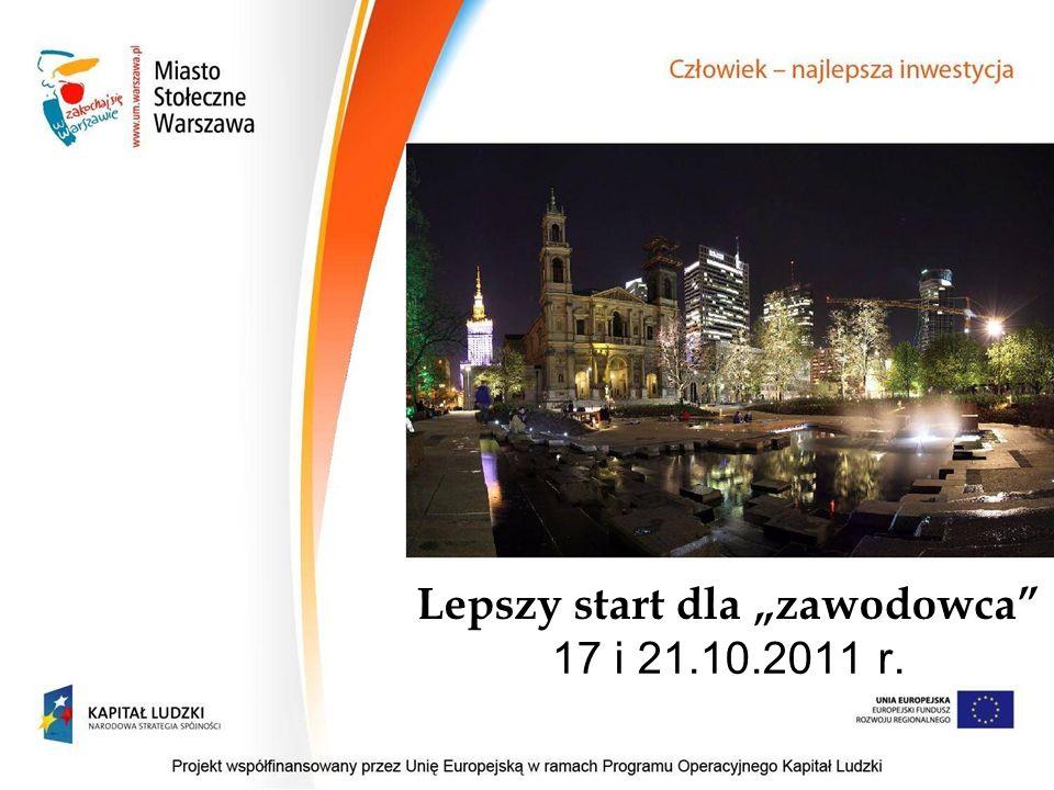Lepszy start dla zawodowca 17 i 21.10.2011 r.