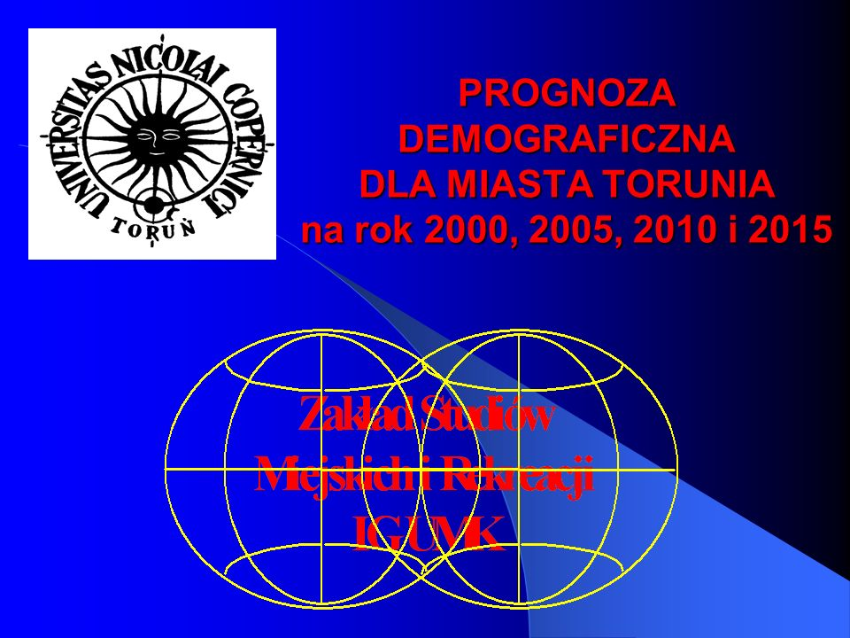 PROGNOZA DEMOGRAFICZNA DLA MIASTA TORUNIA na rok 2000, 2005, 2010 i 2015