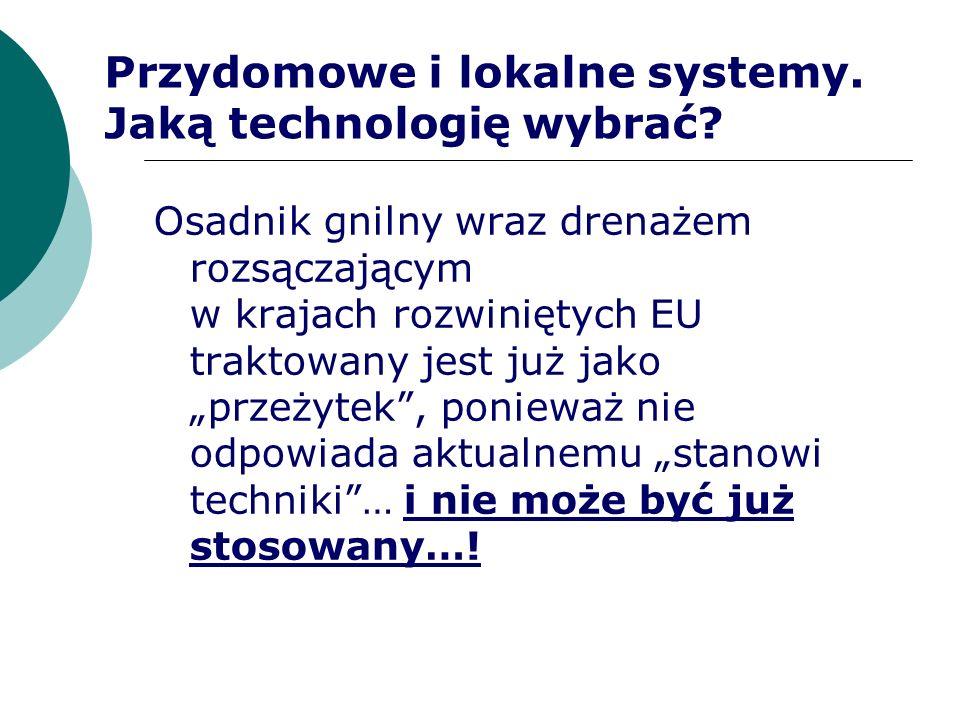 Przydomowe i lokalne systemy. Jaką technologię wybrać? Osadnik gnilny wraz drenażem rozsączającym w krajach rozwiniętych EU traktowany jest już jako p
