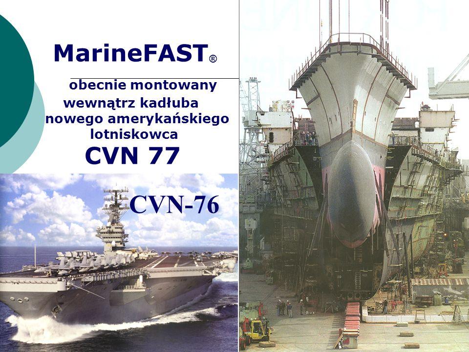 MarineFAST ® obecnie montowany wewnątrz kadłuba nowego amerykańskiego lotniskowca CVN 77 CVN-76