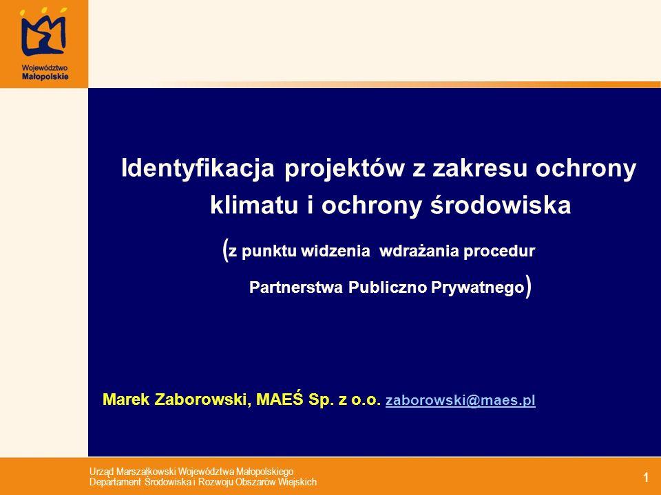 Urząd Marszałkowski Województwa Małopolskiego Departament Środowiska i Rozwoju Obszarów Wiejskich 1 Identyfikacja projektów z zakresu ochrony klimatu