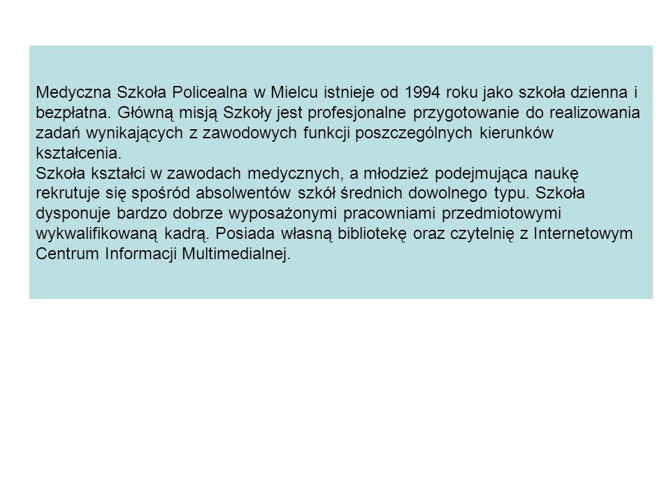 Medyczna Szkoła Policealna w Mielcu istnieje od 1994 roku jako szkoła dzienna i bezpłatna. Główną misją Szkoły jest profesjonalne przygotowanie do rea