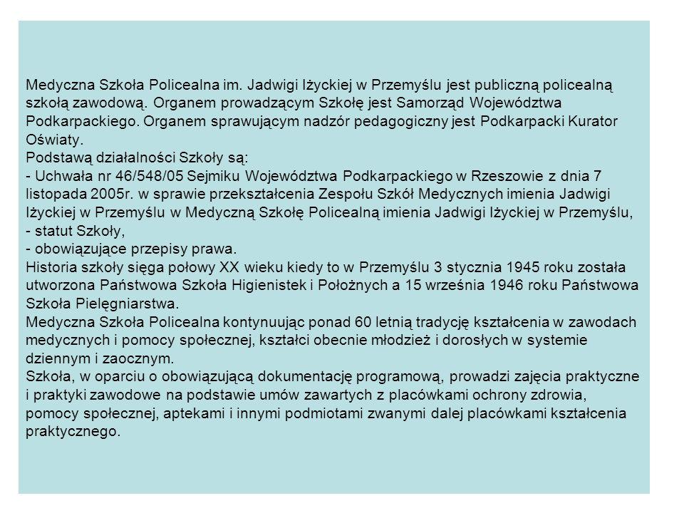 Medyczna Szkoła Policealna im. Jadwigi Iżyckiej w Przemyślu jest publiczną policealną szkołą zawodową. Organem prowadzącym Szkołę jest Samorząd Wojewó