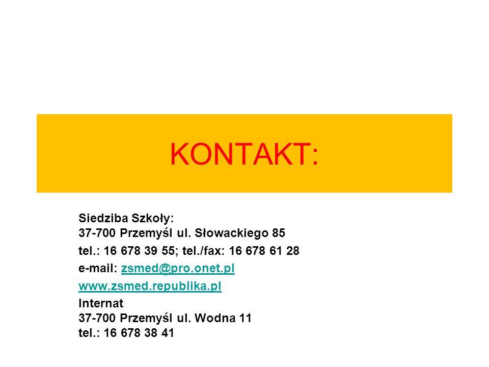 KONTAKT: Siedziba Szkoły: 37-700 Przemyśl ul. Słowackiego 85 tel.: 16 678 39 55; tel./fax: 16 678 61 28 e-mail: zsmed@pro.onet.plzsmed@pro.onet.pl www