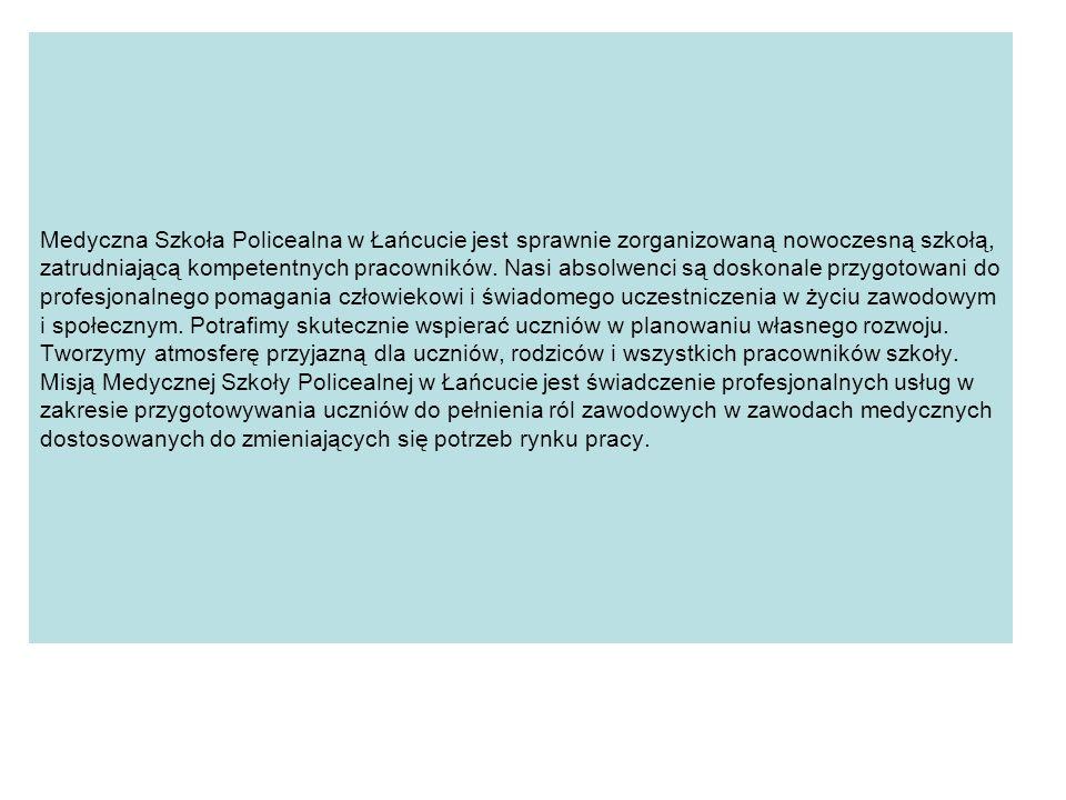 Medyczna Szkoła Policealna w Łańcucie jest sprawnie zorganizowaną nowoczesną szkołą, zatrudniającą kompetentnych pracowników. Nasi absolwenci są dosko