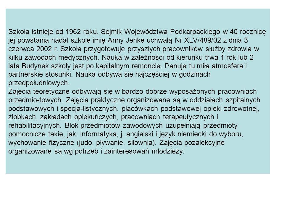 Szkoła istnieje od 1962 roku. Sejmik Województwa Podkarpackiego w 40 rocznicę jej powstania nadał szkole imię Anny Jenke uchwałą Nr XLV/489/02 z dnia