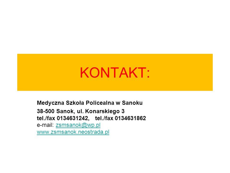KONTAKT: Medyczna Szkoła Policealna w Sanoku 38-500 Sanok, ul. Konarskiego 3 tel./fax 0134631242, tel./fax 0134631862 e-mail: zsmsanok@wp.pl www.zsmsa