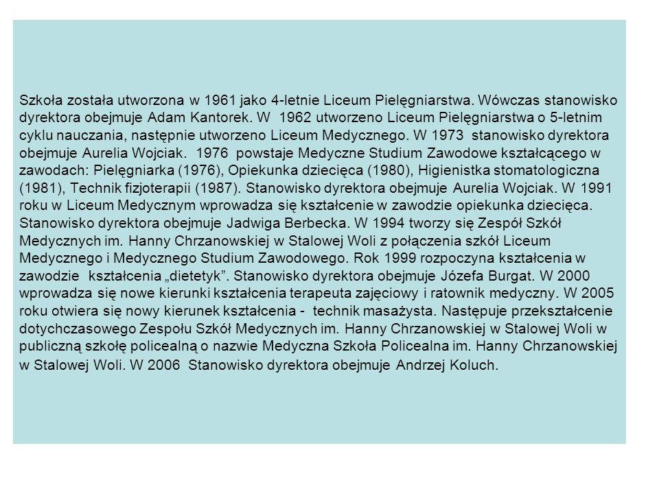 Szkoła została utworzona w 1961 jako 4-letnie Liceum Pielęgniarstwa. Wówczas stanowisko dyrektora obejmuje Adam Kantorek. W 1962 utworzeno Liceum Piel