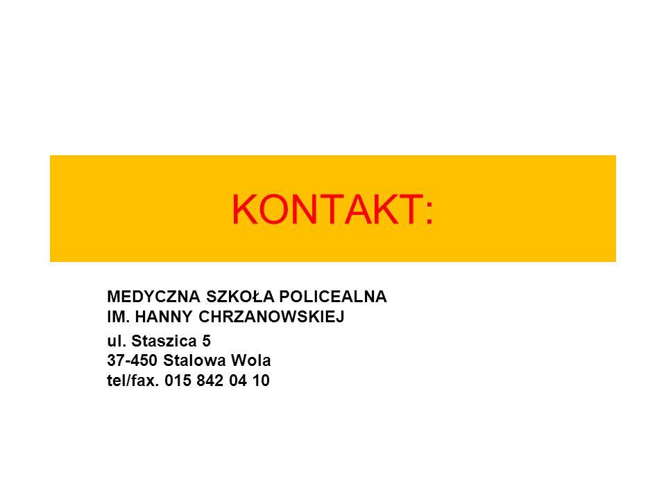 KONTAKT: MEDYCZNA SZKOŁA POLICEALNA IM. HANNY CHRZANOWSKIEJ ul. Staszica 5 37-450 Stalowa Wola tel/fax. 015 842 04 10