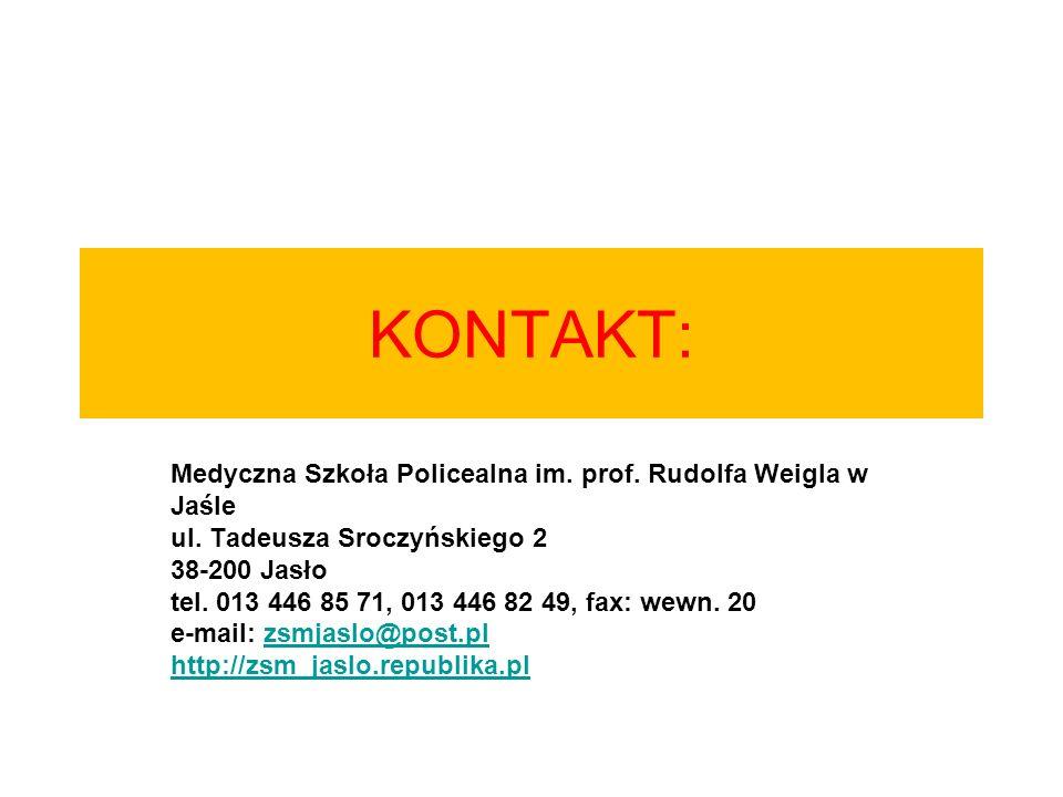 KONTAKT: Medyczna Szkoła Policealna im. prof. Rudolfa Weigla w Jaśle ul. Tadeusza Sroczyńskiego 2 38-200 Jasło tel. 013 446 85 71, 013 446 82 49, fax: