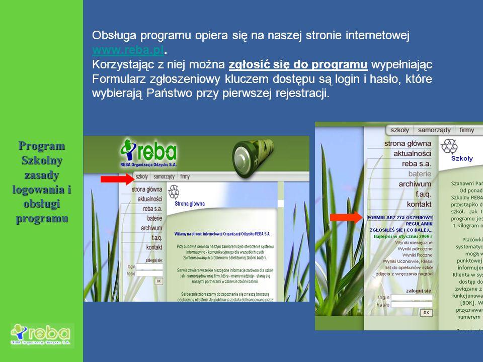 Obsługa programu opiera się na naszej stronie internetowej www.reba.plwww.reba.pl. Korzystając z niej można zgłosić się do programu wypełniając Formul