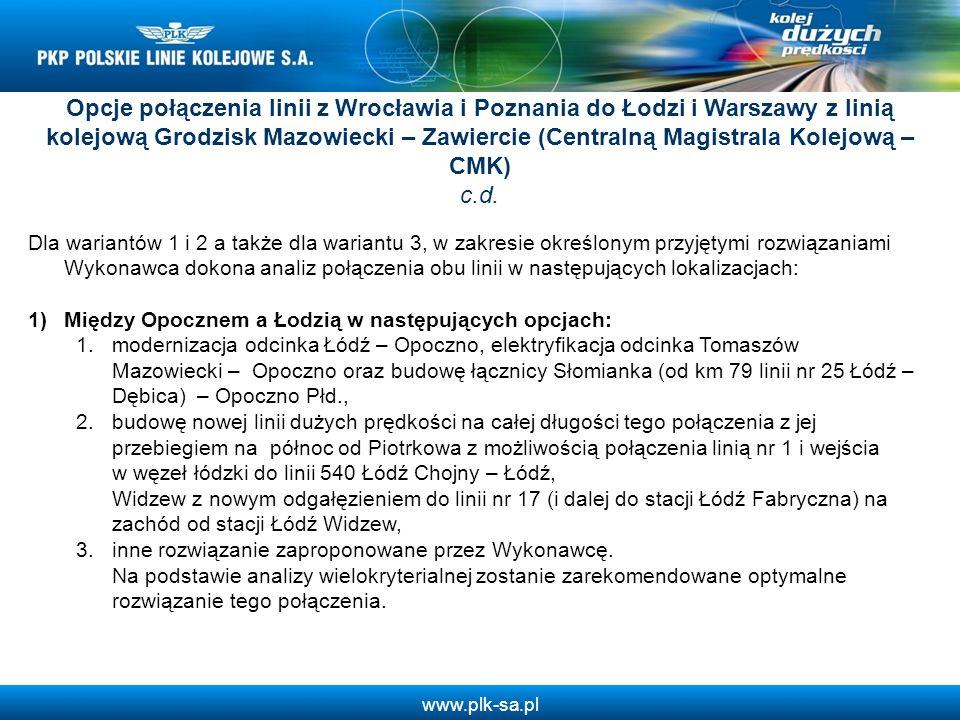 www.plk-sa.pl Dla wariantów 1 i 2 a także dla wariantu 3, w zakresie określonym przyjętymi rozwiązaniami Wykonawca dokona analiz połączenia obu linii