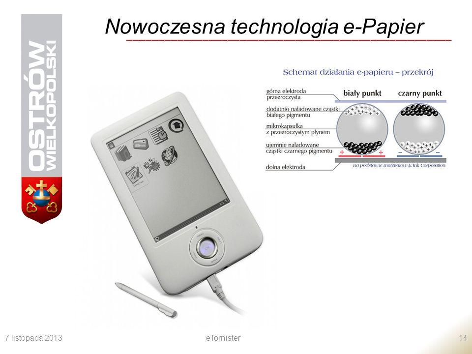 7 listopada 2013eTornister14 Nowoczesna technologia e-Papier ____________________________________________________
