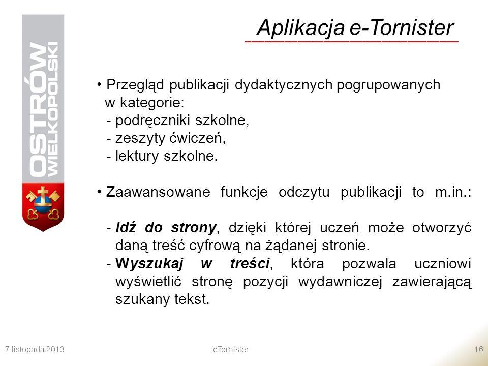 7 listopada 2013eTornister16 Aplikacja e-Tornister _________________________________ Przegląd publikacji dydaktycznych pogrupowanych w kategorie: - po