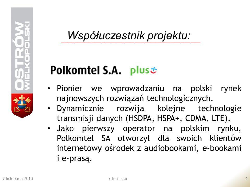 7 listopada 2013eTornister4 Współuczestnik projektu: __________________________________________ Pionier we wprowadzaniu na polski rynek najnowszych ro