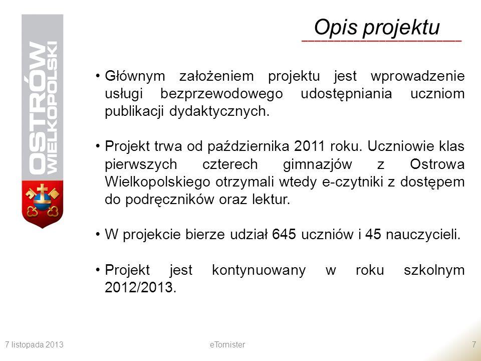 7 listopada 2013eTornister7 Opis projektu _________________________ Głównym założeniem projektu jest wprowadzenie usługi bezprzewodowego udostępniania