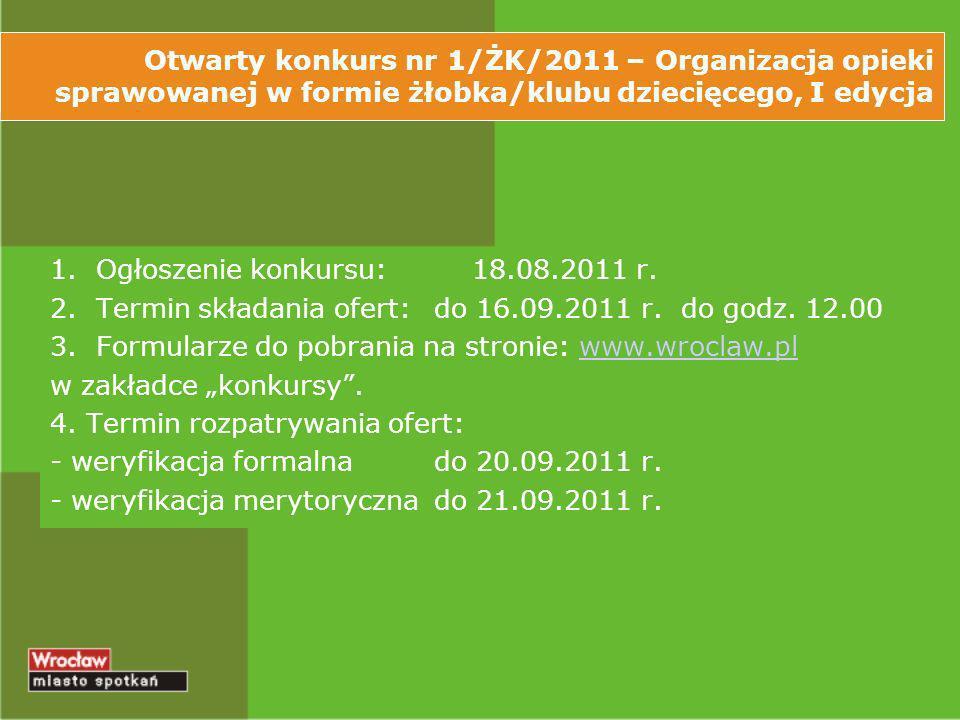 Ogłoszenie konkursu: 18.08.2011 r. 2. Termin składania ofert: do