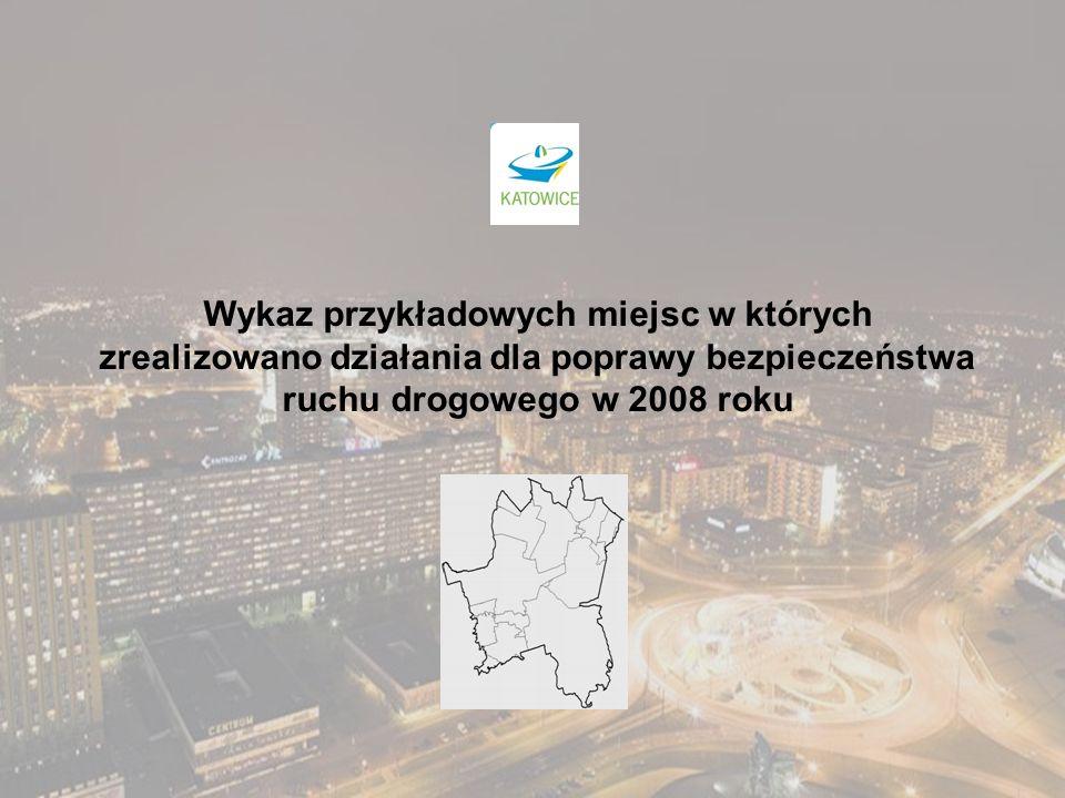 Wykaz przykładowych miejsc w których zrealizowano działania dla poprawy bezpieczeństwa ruchu drogowego w 2008 roku