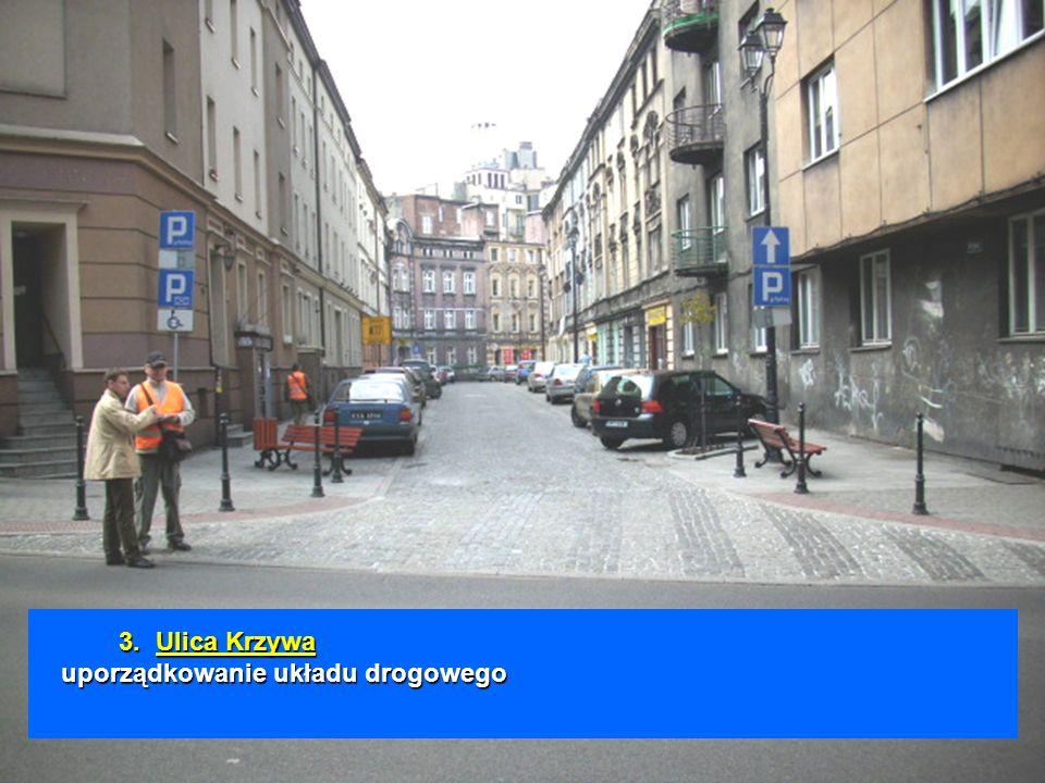 3.Ulica Krzywa uporządkowanie układu drogowego 3. Ulica Krzywa uporządkowanie układu drogowego