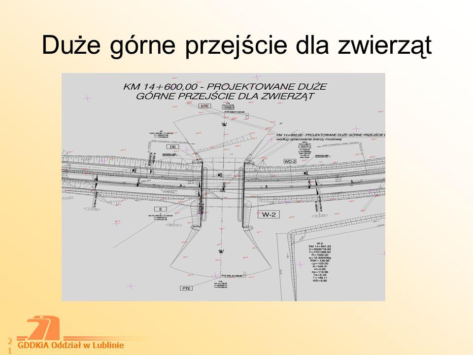 GDDKiA Oddział w Lublinie 22 DużeDuże przejście dla zwierząt - górne