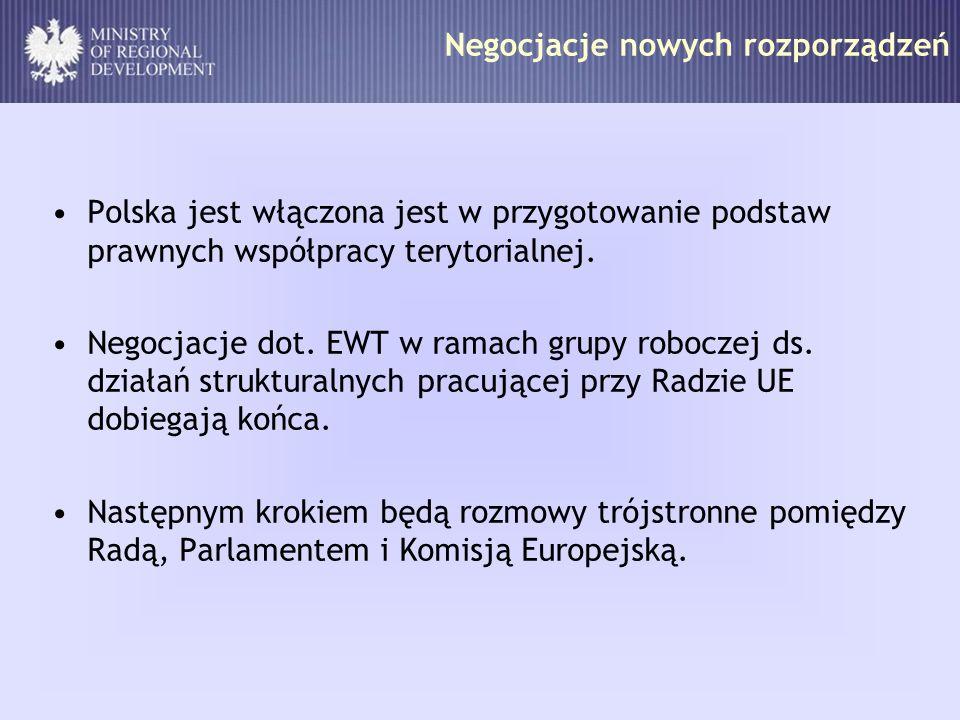 Polska jest włączona jest w przygotowanie podstaw prawnych współpracy terytorialnej. Negocjacje dot. EWT w ramach grupy roboczej ds. działań struktura