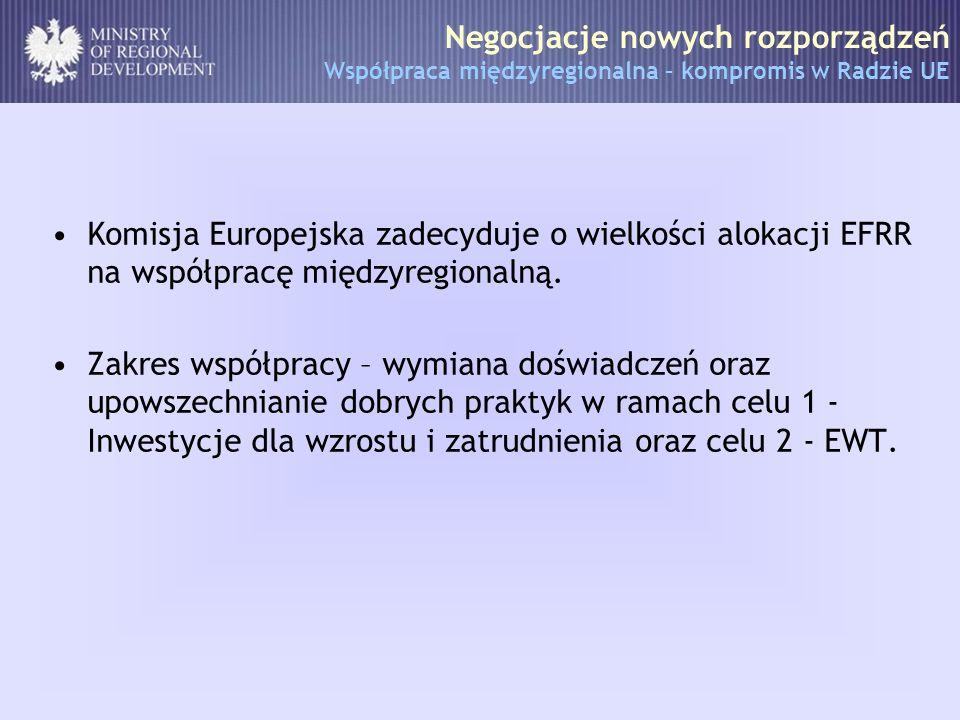 Europejskie Ugrupowania Współpracy Terytorialnej KE zaproponowała poprawki do rozporządzenia o EUWT; propozycja jest w dalszym ciągu negocjowana.