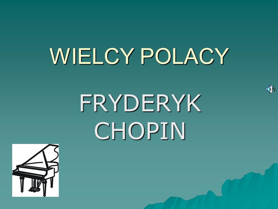 WIELCY POLACY FRYDERYK CHOPIN