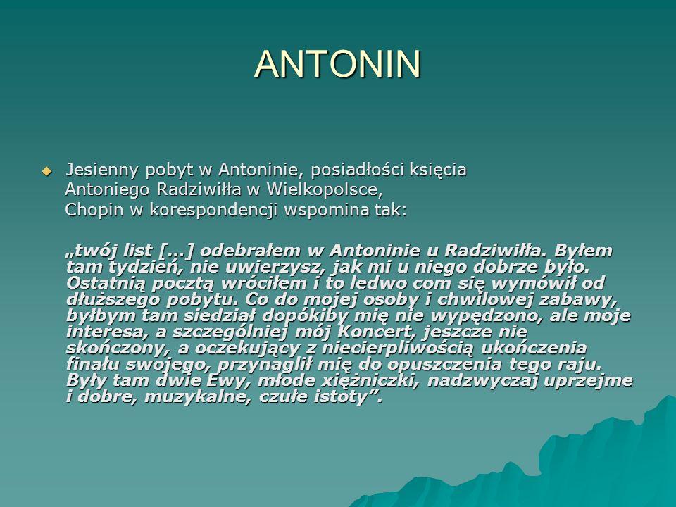 ANTONIN Jesienny pobyt w Antoninie, posiadłości księcia Jesienny pobyt w Antoninie, posiadłości księcia Antoniego Radziwiłła w Wielkopolsce, Antoniego