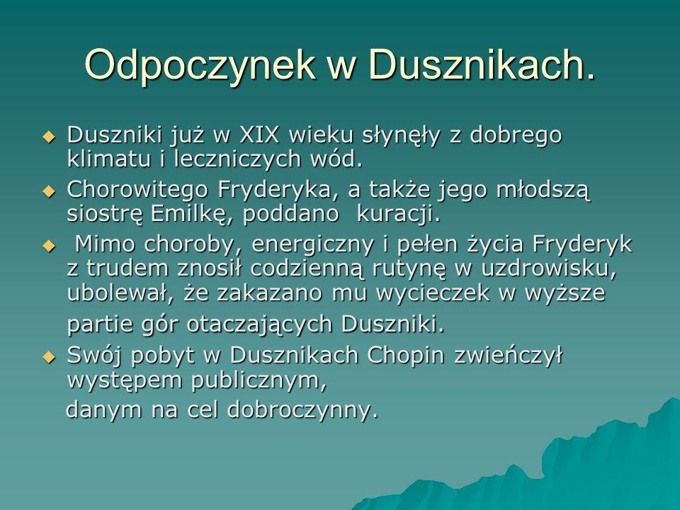 Odpoczynek w Dusznikach. Duszniki już w XIX wieku słynęły z dobrego klimatu i leczniczych wód. Duszniki już w XIX wieku słynęły z dobrego klimatu i le