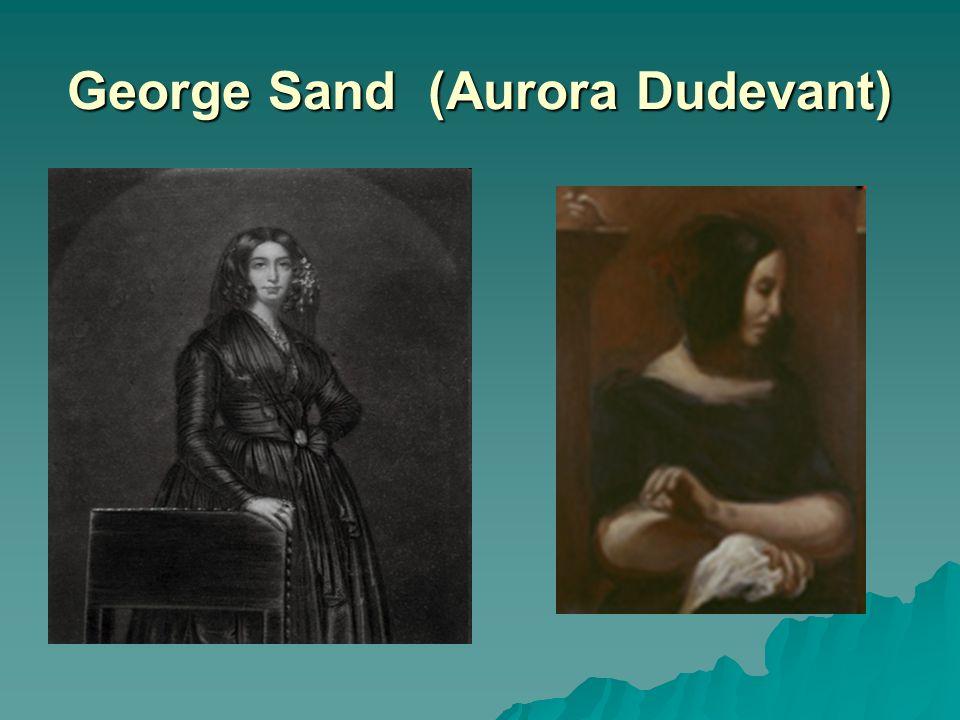 George Sand (Aurora Dudevant)