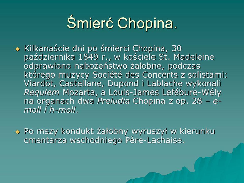 Śmierć Chopina. Kilkanaście dni po śmierci Chopina, 30 października 1849 r., w kościele St. Madeleine odprawiono nabożeństwo żałobne, podczas którego