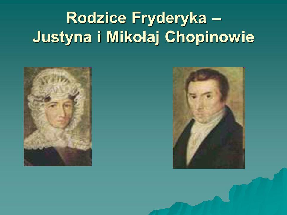 Rodzice Fryderyka – Justyna i Mikołaj Chopinowie