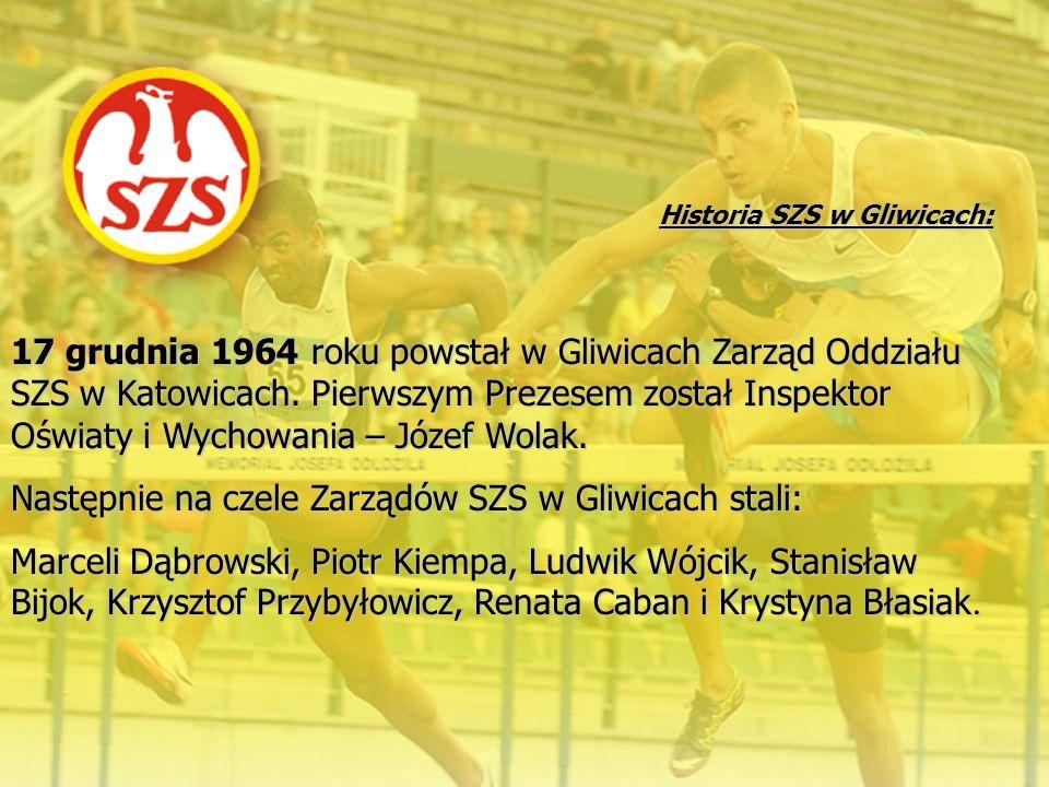 Historia SZS w Gliwicach: 17 grudnia 1964 roku powstał w Gliwicach Zarząd Oddziału SZS w Katowicach. Pierwszym Prezesem został Inspektor Oświaty i Wyc