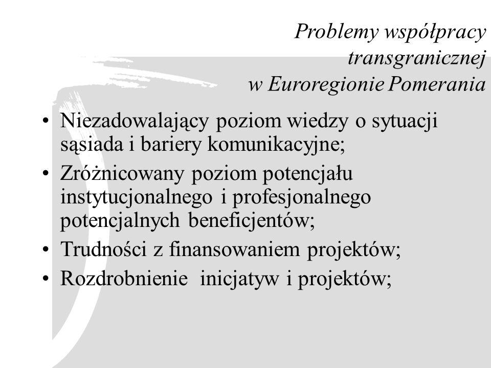 Problemy współpracy transgranicznej w Euroregionie Pomerania Niezadowalający poziom wiedzy o sytuacji sąsiada i bariery komunikacyjne; Zróżnicowany po