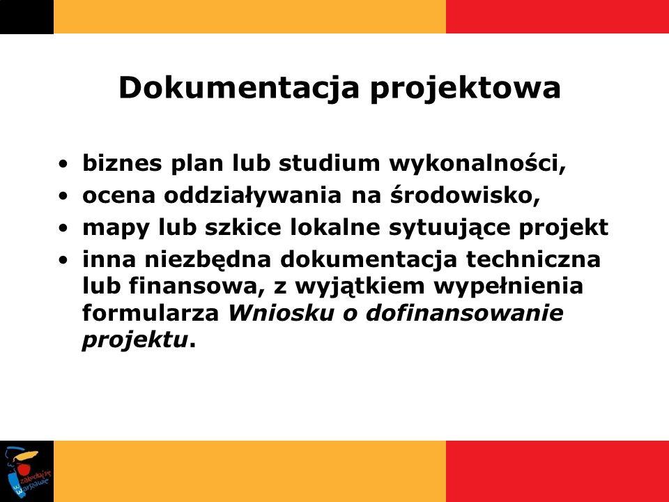 Dokumentacja projektowa biznes plan lub studium wykonalności, ocena oddziaływania na środowisko, mapy lub szkice lokalne sytuujące projekt inna niezbę