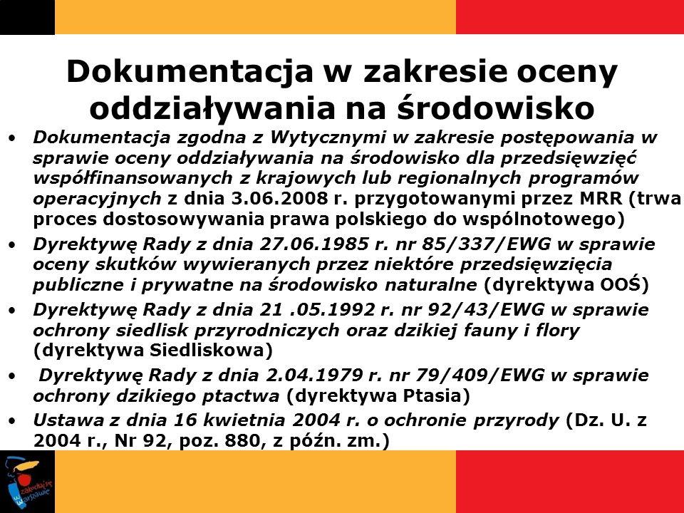 Dokumentacja w zakresie oceny oddziaływania na środowisko Dokumentacja zgodna z Wytycznymi w zakresie postępowania w sprawie oceny oddziaływania na śr