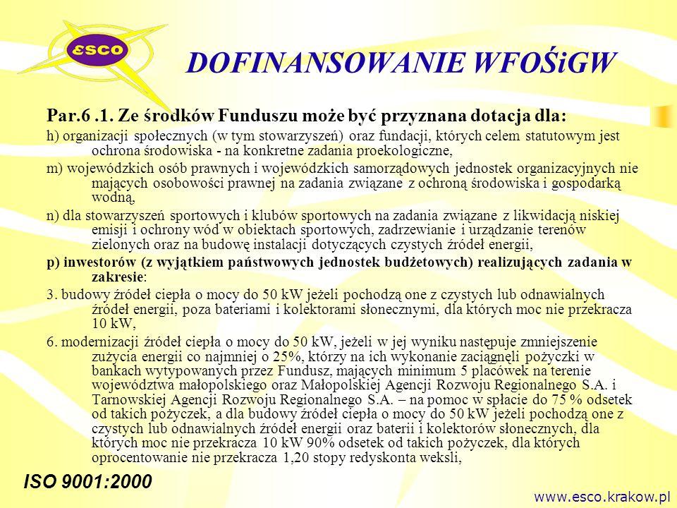 ISO 9001:2000 DOFINANSOWANIE WFOŚiGW Par.6.1. Ze środków Funduszu może być przyznana dotacja dla: h) organizacji społecznych (w tym stowarzyszeń) oraz
