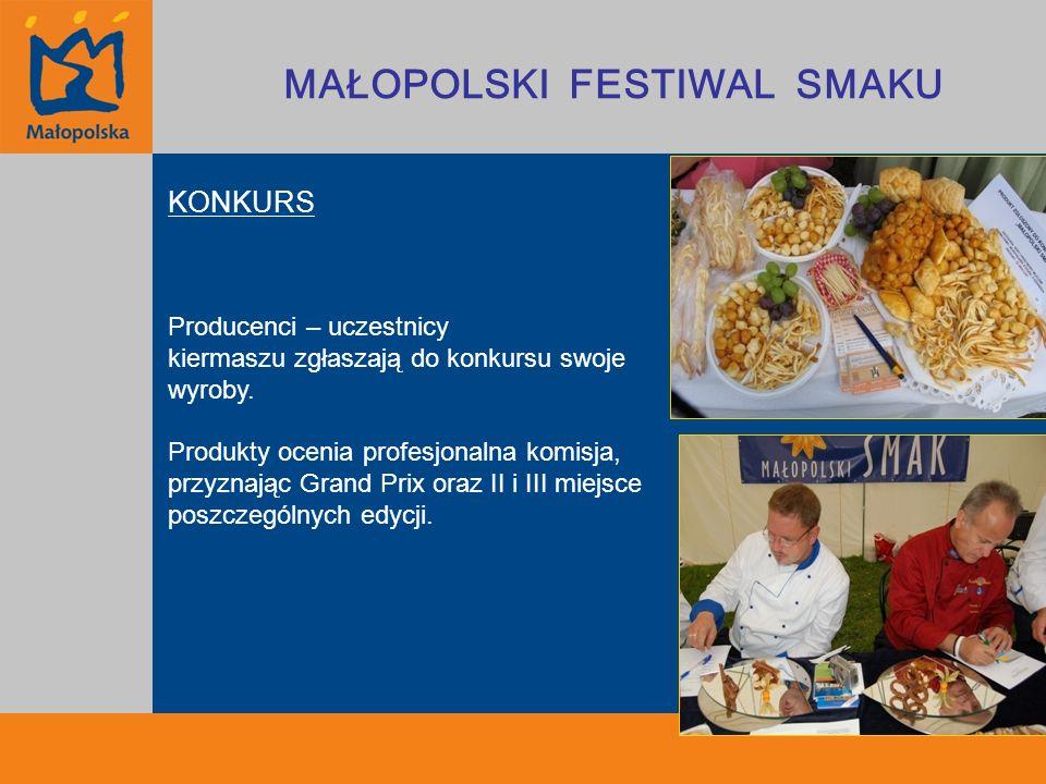 Konkurs Jury konkursu to znani z mediów eksperci kulinarni Kurt Scheller Theofilos Vafidis Robert Sowa Wielki finał Festiwalu prowadzi Karol Okrasa MAŁOPOLSKI FESTIWAL SMAKU